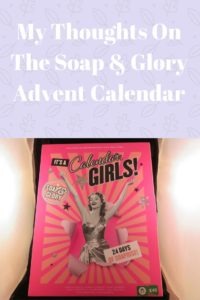 what did I think of the soap & glory Advent calendar