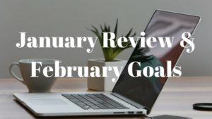 January review & February goals