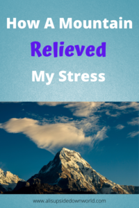 How A mountain relieved my stress pinterest pin image