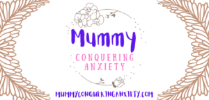 Mummy conquering anxiety blog banner